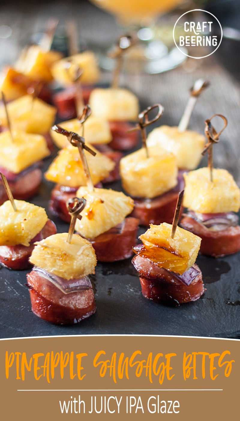 Pineapple sausage bites glazed with juicy IPA and brown sugar. Oh man! The flavor and aromas in this pineapple recipe are unbeatable. #pineapplerecipe #summerrecipe #pineapplesausage #bites #easyappetizers