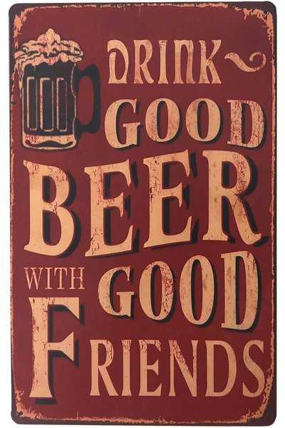 Vintage beer sign (metal) - Drink good beer with good friends