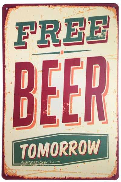 Free Beer Tomorrow vintage beer sign.