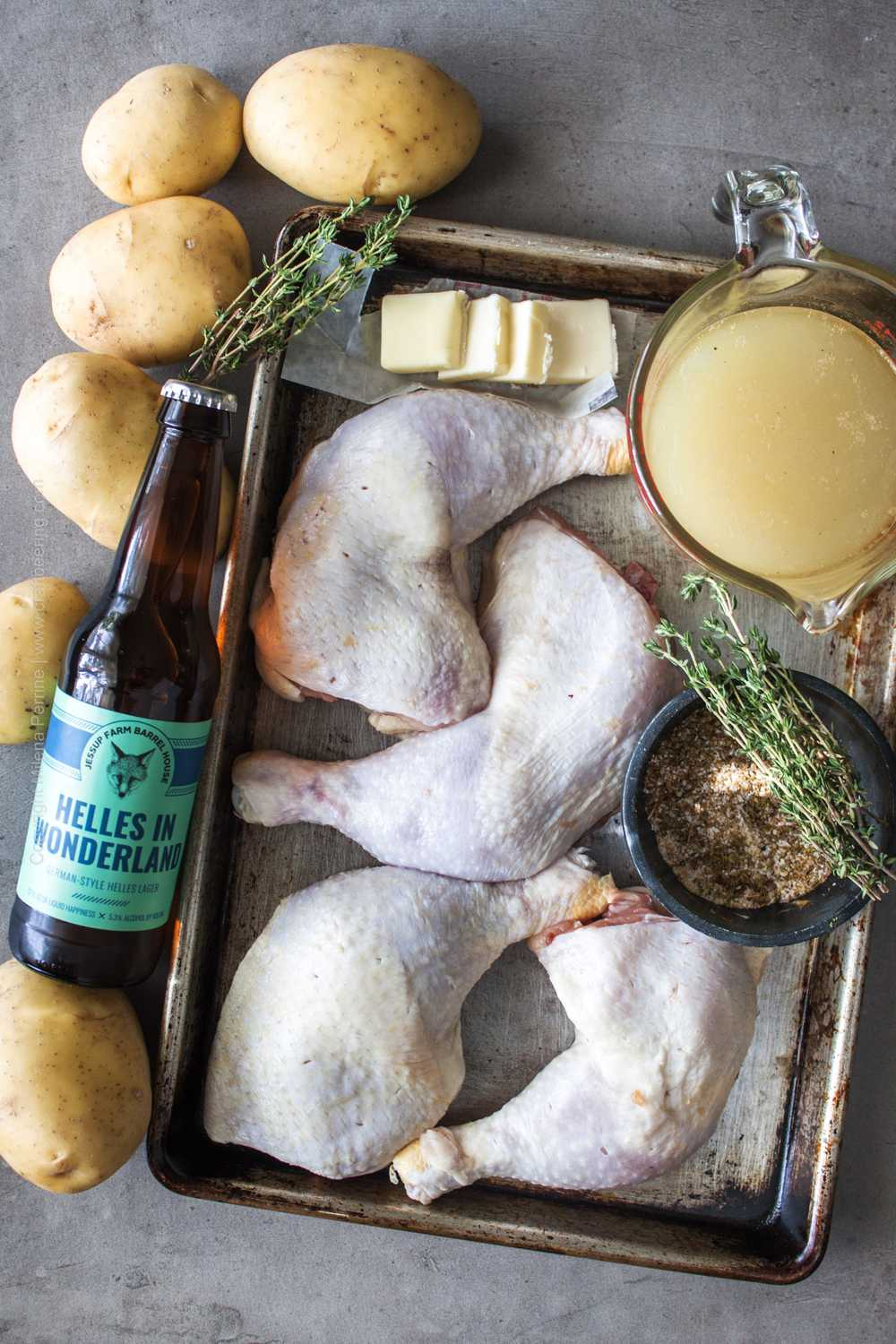 Chicken legs, skin on, beer, potatoes, chicken stock, seasonings, butter and thyme.